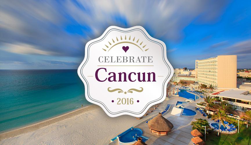 Celebrate Cancun